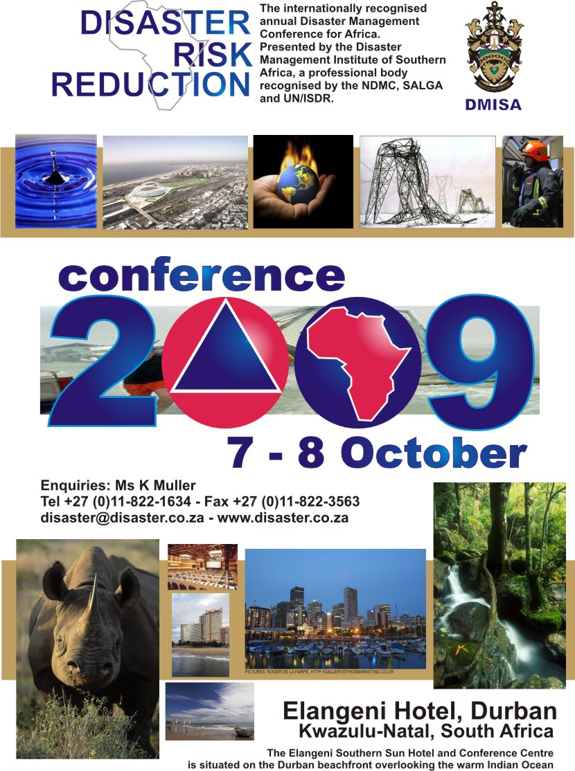 The biggest annual Disaster Management conference in Africa will be hosted on the edge of the warm Indian Ocean at Durban, South Africa, from 7 to 8 October 2009.